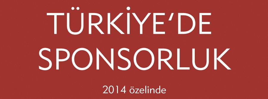 Türkiye'de Sponsorluk 2014 (İnfografik)