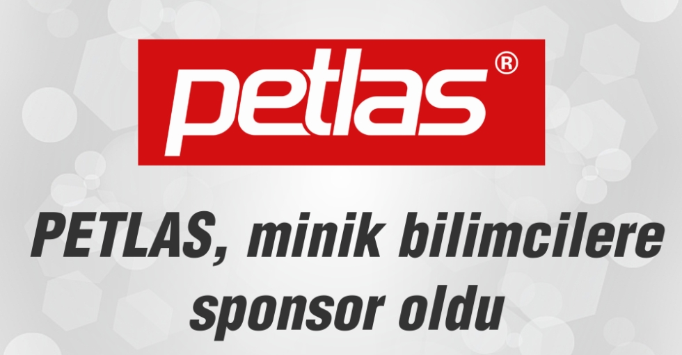 PETLAS minik bilimcilere sponsor oldu