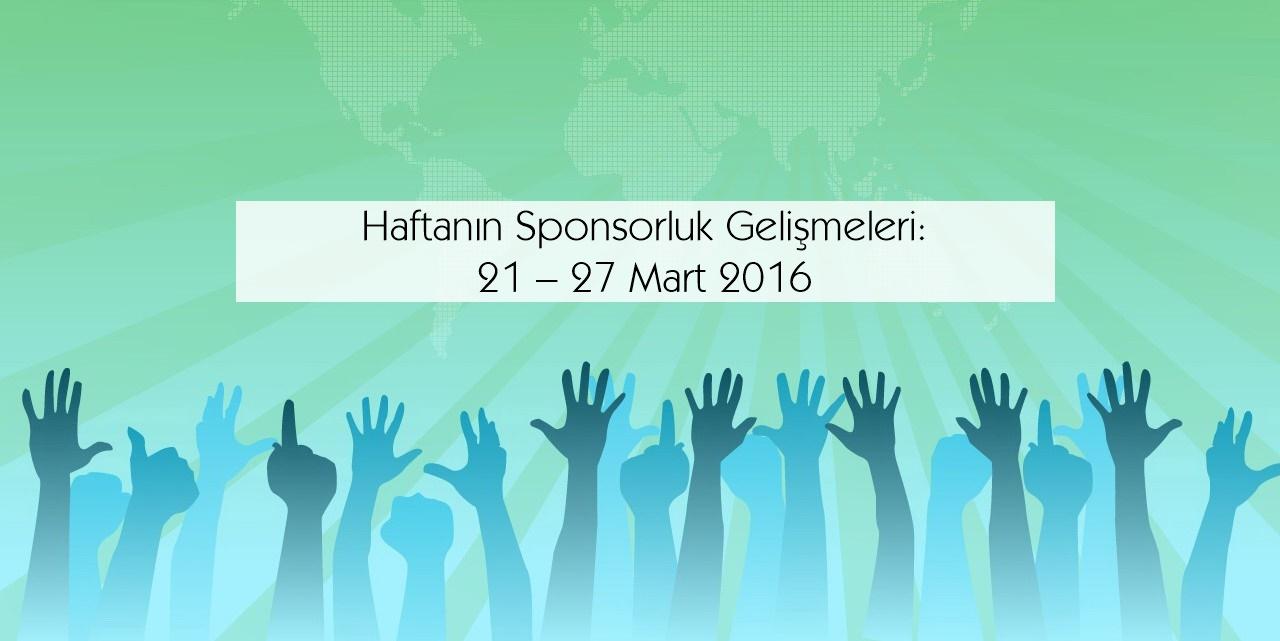 Haftanın Sponsorluk Gelişmeleri: 21 – 27 Mart 2016