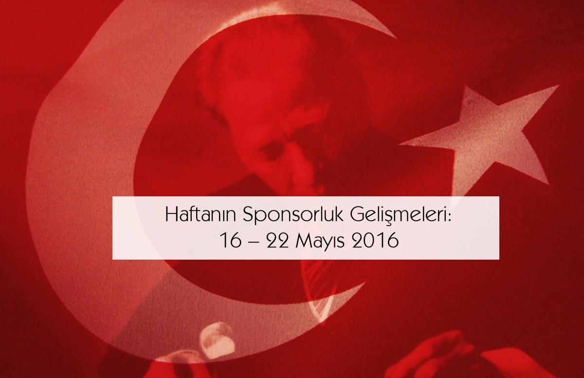 Haftanın Sponsorluk Gelişmeleri: 16 – 22 Mayıs 2016
