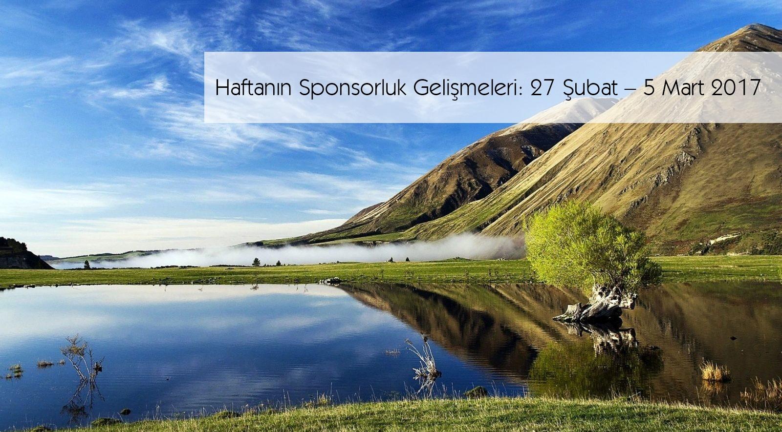 Haftanın Sponsorluk Gelişmeleri: 27 Şubat – 5 Mart 2017