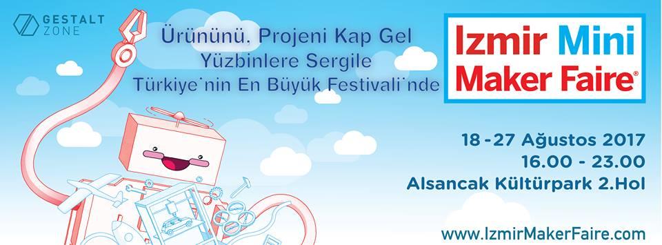İzmir Maker Faire 18 Ağustos'ta Başlıyor