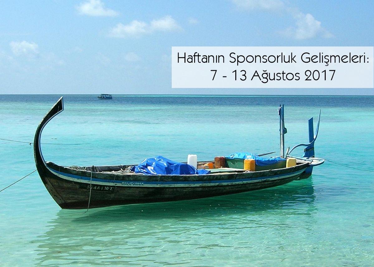 Haftanın Sponsorluk Gelişmeleri: 7 – 13 Ağustos 2017