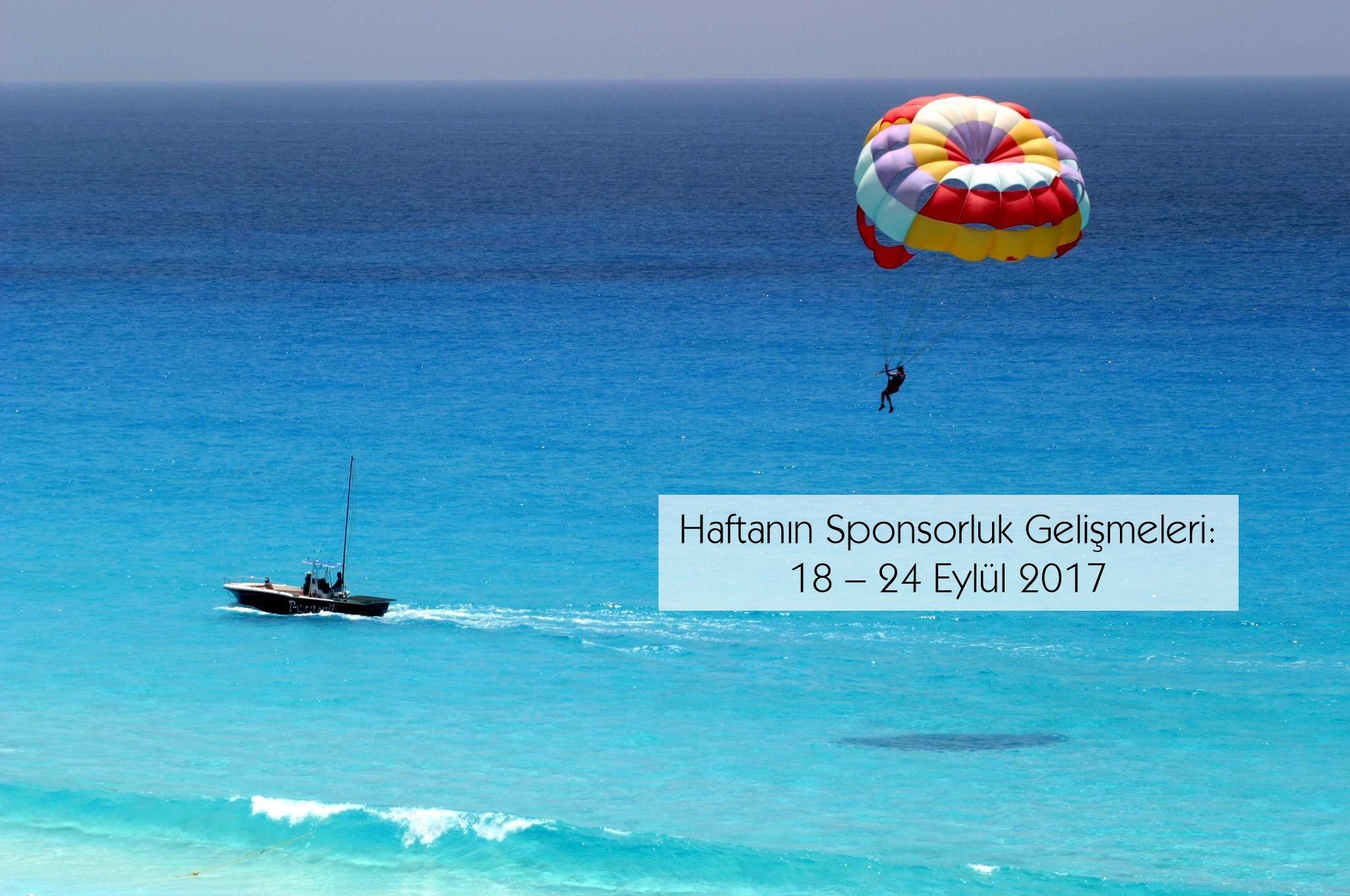 Haftanın Sponsorluk Gelişmeleri: 18 – 24 Eylül 2017