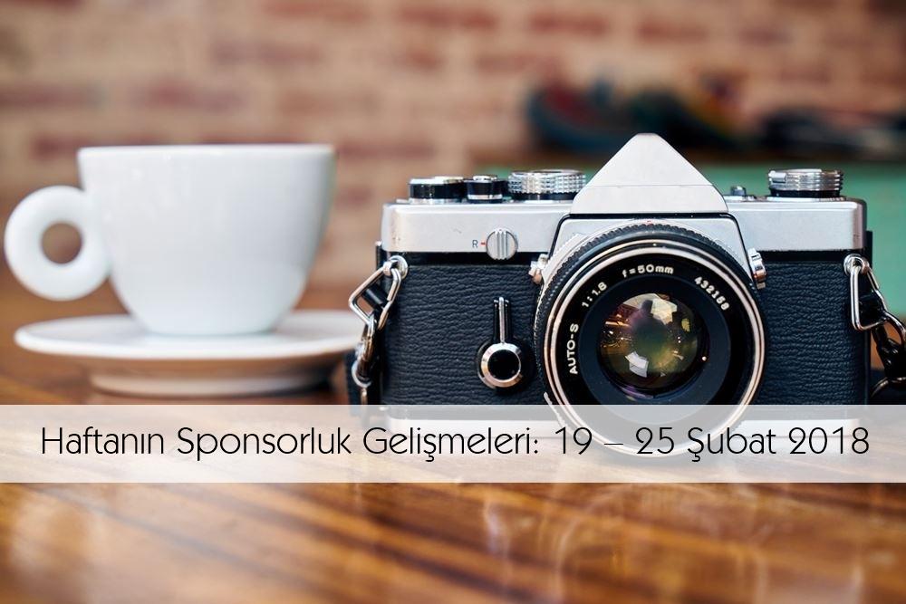 Haftanın Sponsorluk Gelişmeleri: 19 – 25 Şubat 2018
