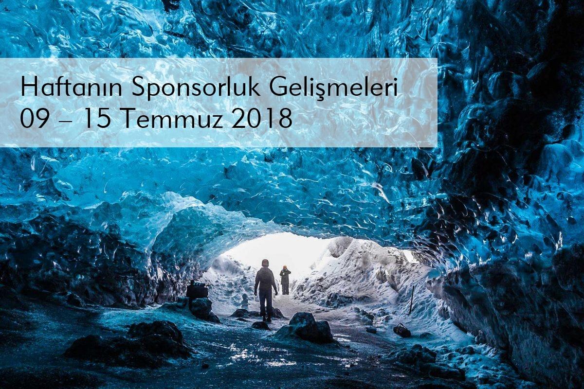 Haftanın Sponsorluk Gelişmeleri: 09 – 15 Temmuz 2018