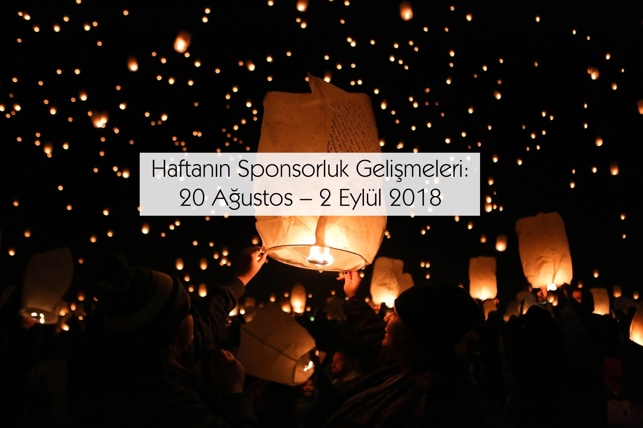 Haftanın Sponsorluk Gelişmeleri: 20 Ağustos – 2 Eylül 2018