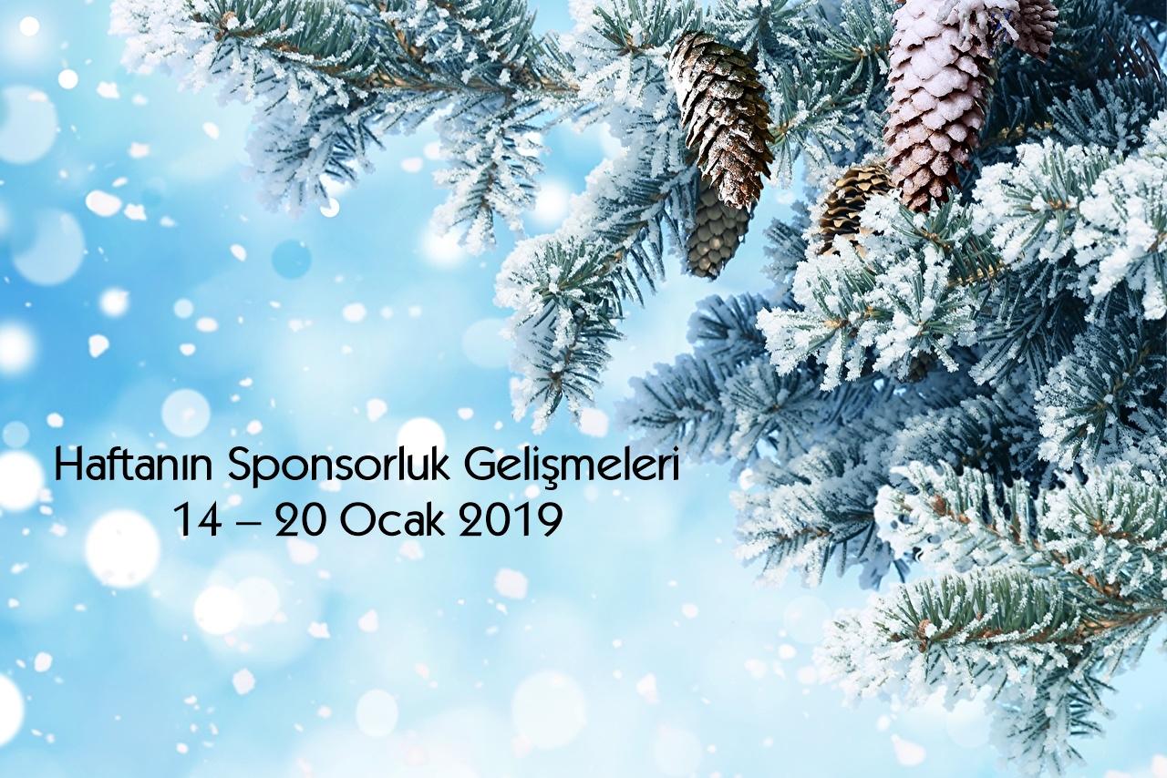 Haftanın Sponsorluk Gelişmeleri: 14 – 20 Ocak 2019