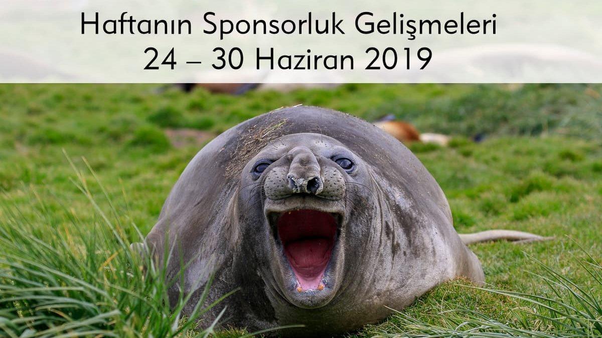 Haftanın Sponsorluk Gelişmeleri: 24 – 30 Haziran 2019