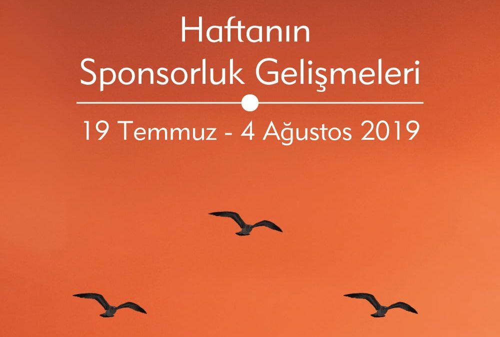Haftanın Sponsorluk Gelişmeleri: 29 Temmuz – 4 Ağustos 2019
