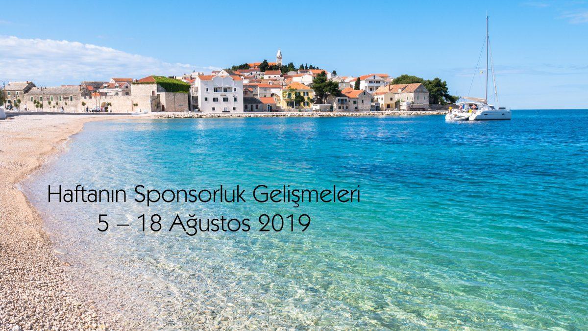 Haftanın Sponsorluk Gelişmeleri: 5 – 18 Ağustos 2019