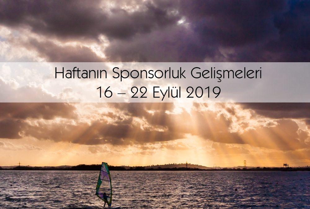 Haftanın Sponsorluk Gelişmeleri: 16 – 22 Eylül 2019