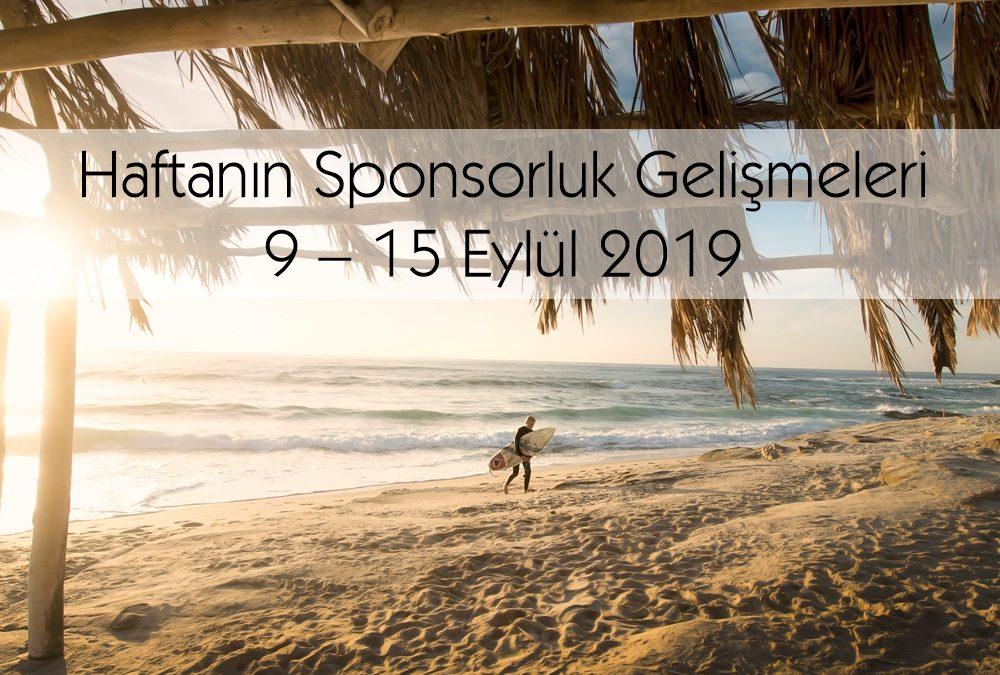 Haftanın Sponsorluk Gelişmeleri: 9 – 15 Eylül 2019