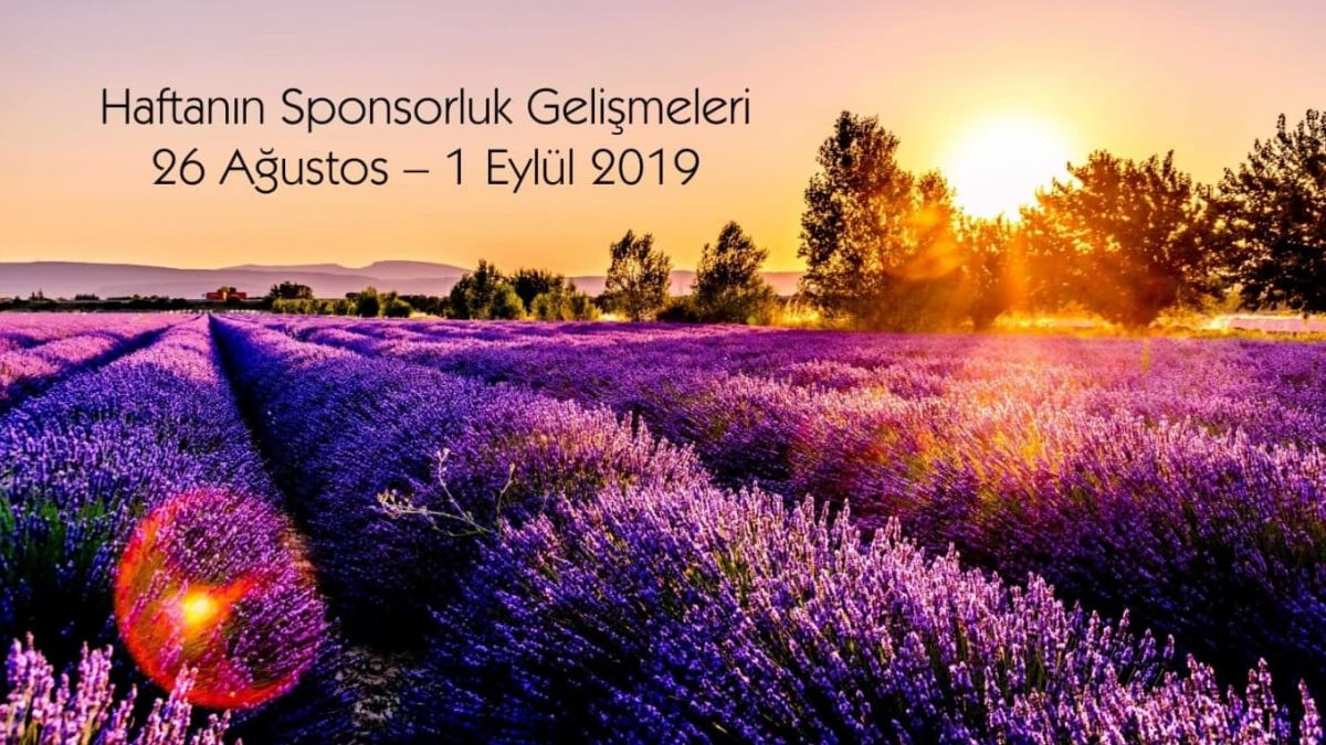 Haftanın Sponsorluk Gelişmeleri: 26 Ağustos – 1 Eylül 2019
