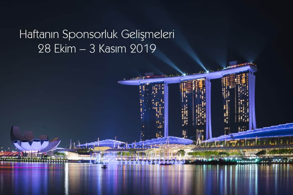 Haftanın Sponsorluk Gelişmeleri: 28 Ekim – 3 Kasım 2019