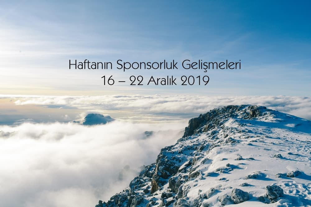 Haftanın Sponsorluk Gelişmeleri: 16 – 22 Aralık 2019