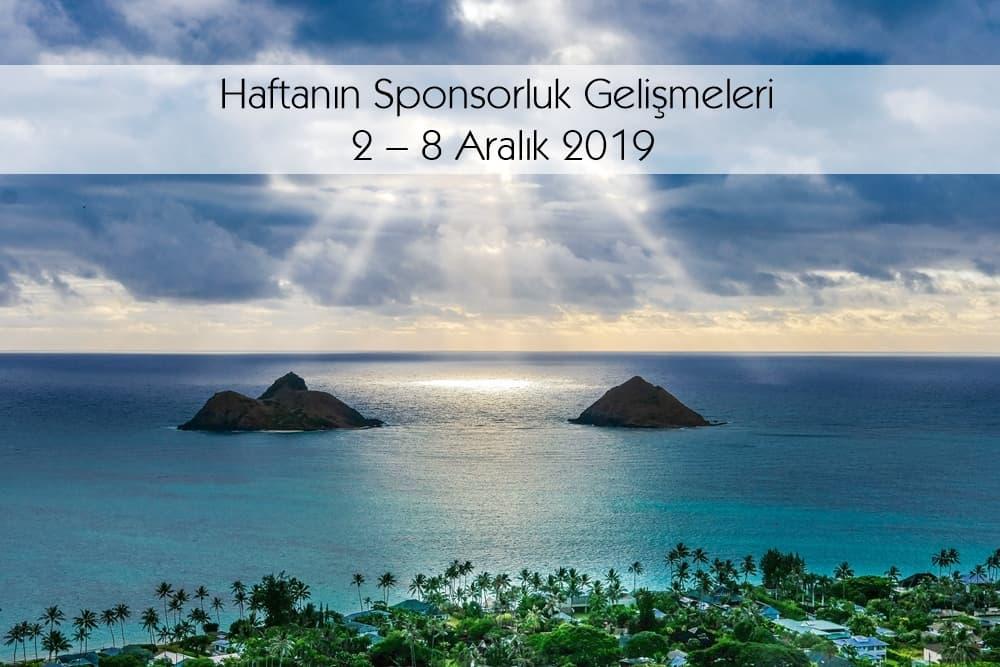 Haftanın Sponsorluk Gelişmeleri: 9 – 15 Aralık 2019