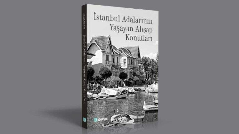 """Dekar Yapı """"İstanbul Adalarının Yaşayan Ahşap Konutları"""" Kitabına Sponsor Oldu"""