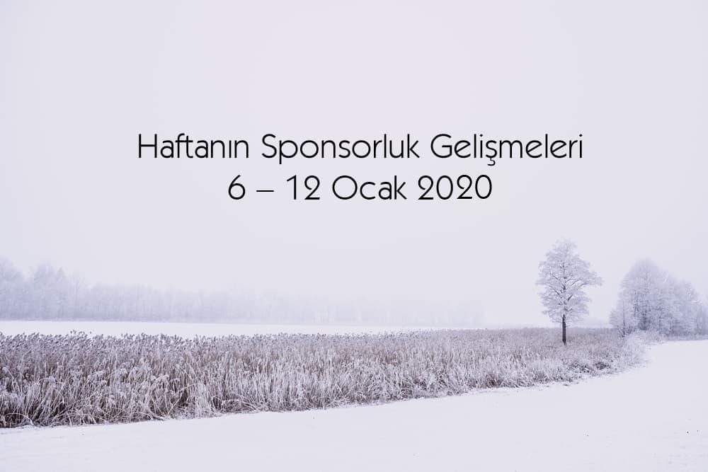 Haftanın Sponsorluk Gelişmeleri: 6 – 12 Ocak 2020