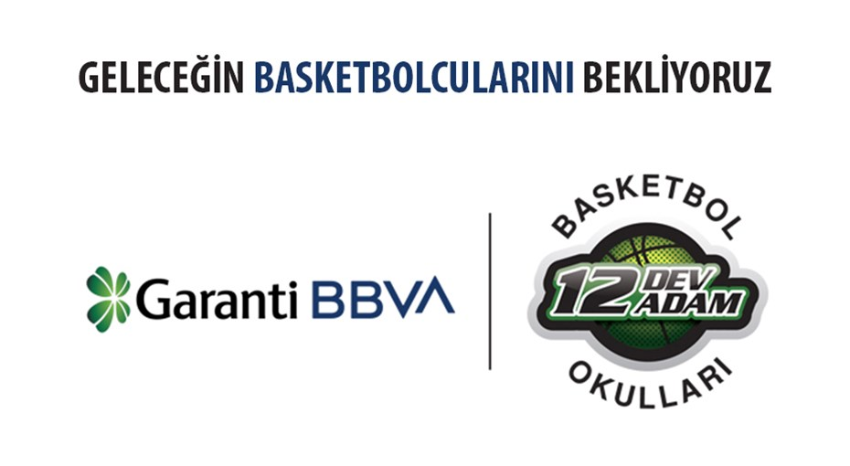 Garanti Sponsorluğunda 12 Dev Adam Basketbol Okulları'nın 2020 Sporcu Taramaları Başlıyor