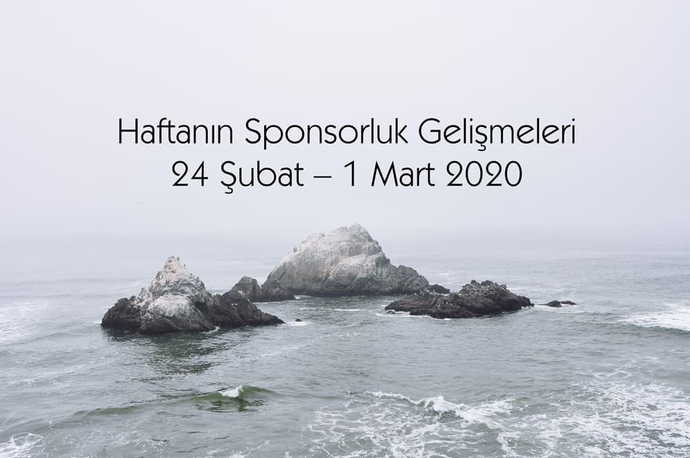Haftanın Sponsorluk Gelişmeleri: 24 Şubat – 1 Mart 2020