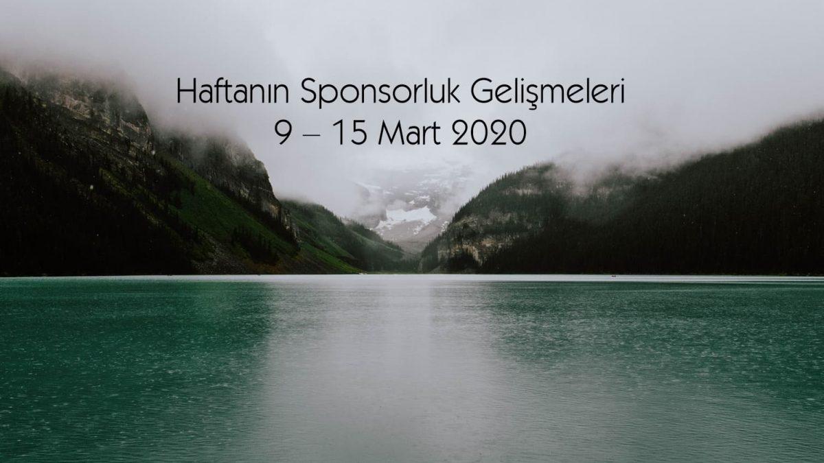 Haftanın Sponsorluk Gelişmeleri: 9 – 15 Mart 2020