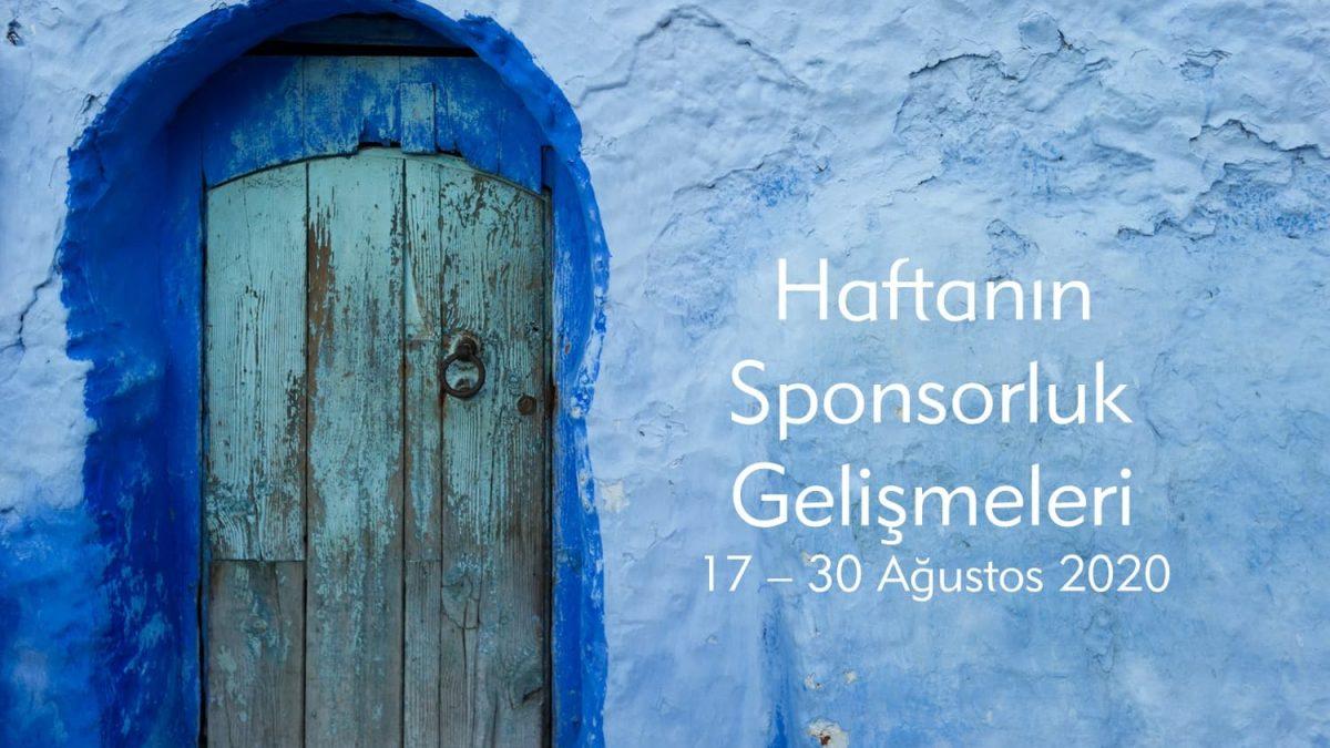 Haftanın Sponsorluk Gelişmeleri: 17 – 30 Ağustos 2020