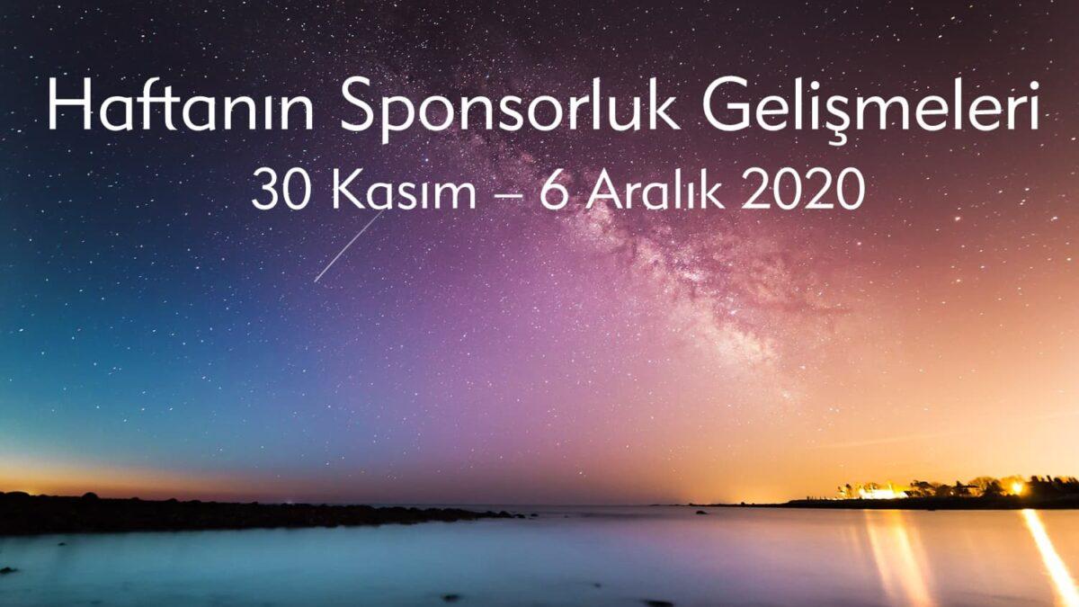 Haftanın Sponsorluk Gelişmeleri: 30 Kasım – 6 Aralık 2020