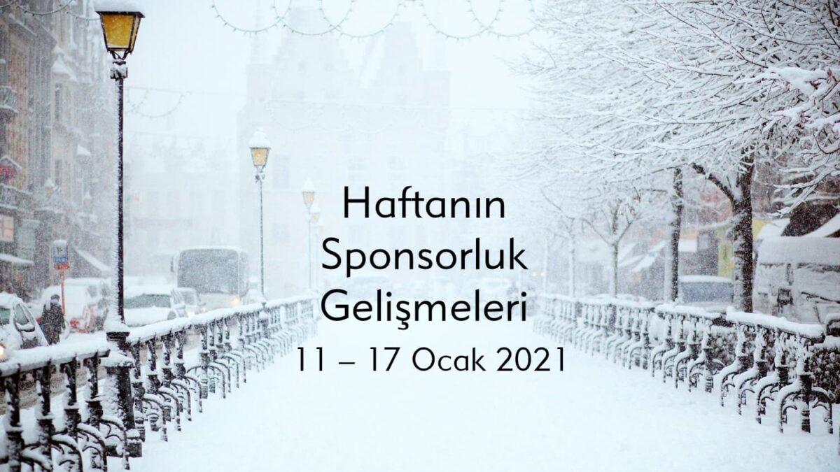 Haftanın Sponsorluk Gelişmeleri: 11 – 17 Ocak 2021