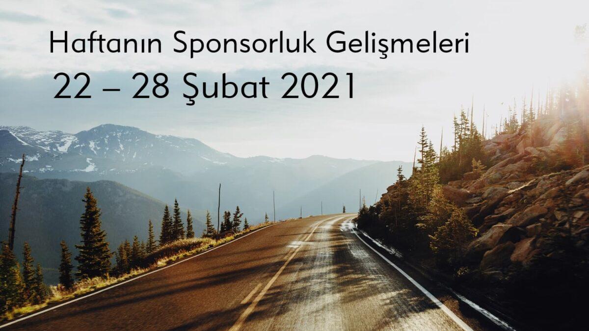 Haftanın Sponsorluk Gelişmeleri: 22 – 28 Şubat 2021
