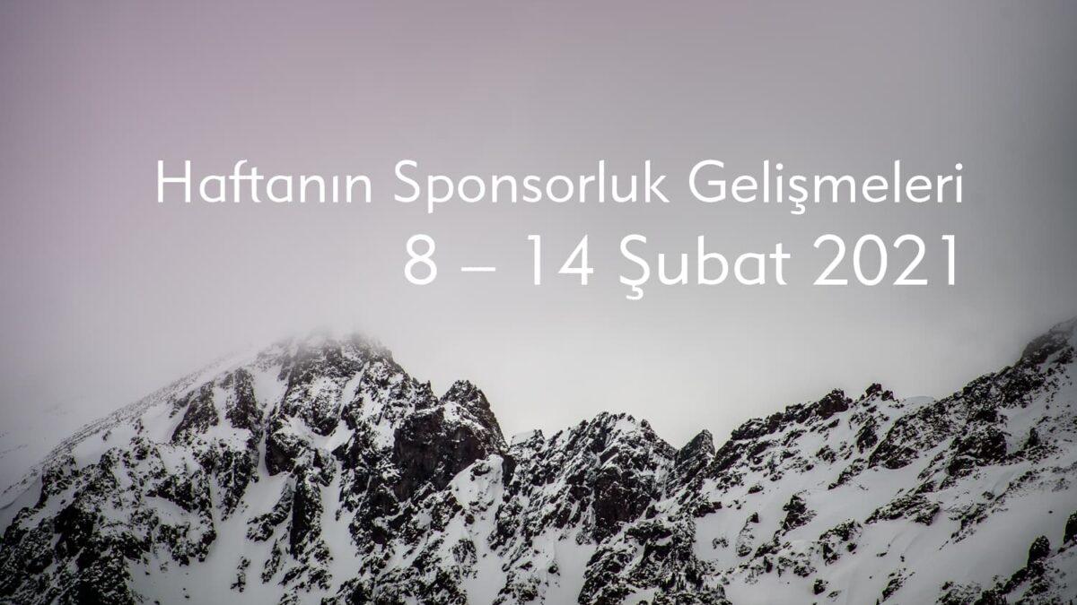 Haftanın Sponsorluk Gelişmeleri: 8 – 14 Şubat 2021