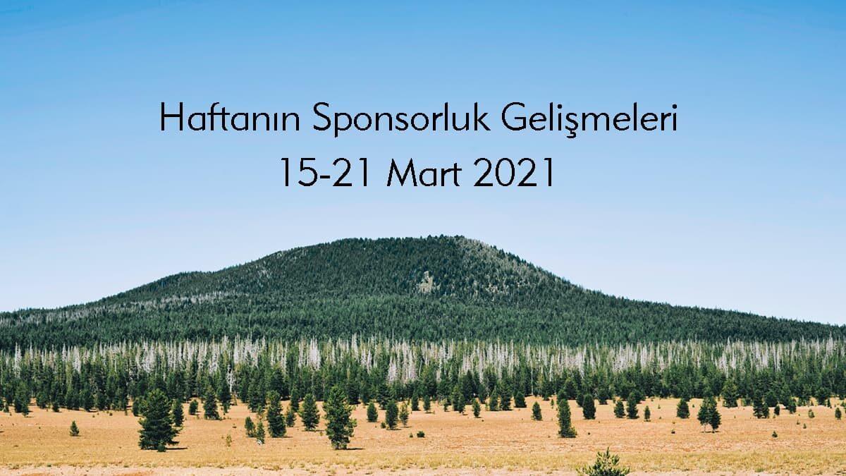 Haftanın Sponsorluk Gelişmeleri: 15-21 Mart 2021
