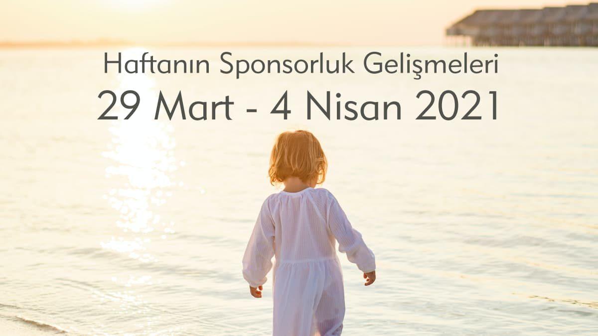 Haftanın Sponsorluk Gelişmeleri: 29 Mart – 4 Nisan 2021