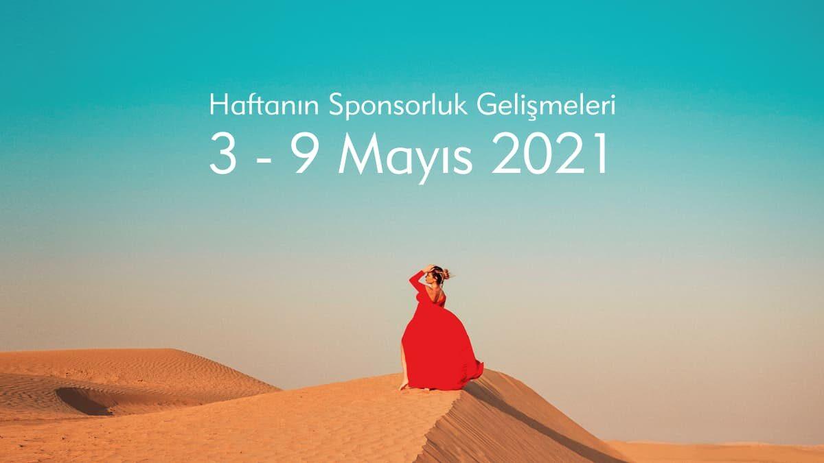 Haftanın Sponsorluk Gelişmeleri: 3-9 Mayıs 2021