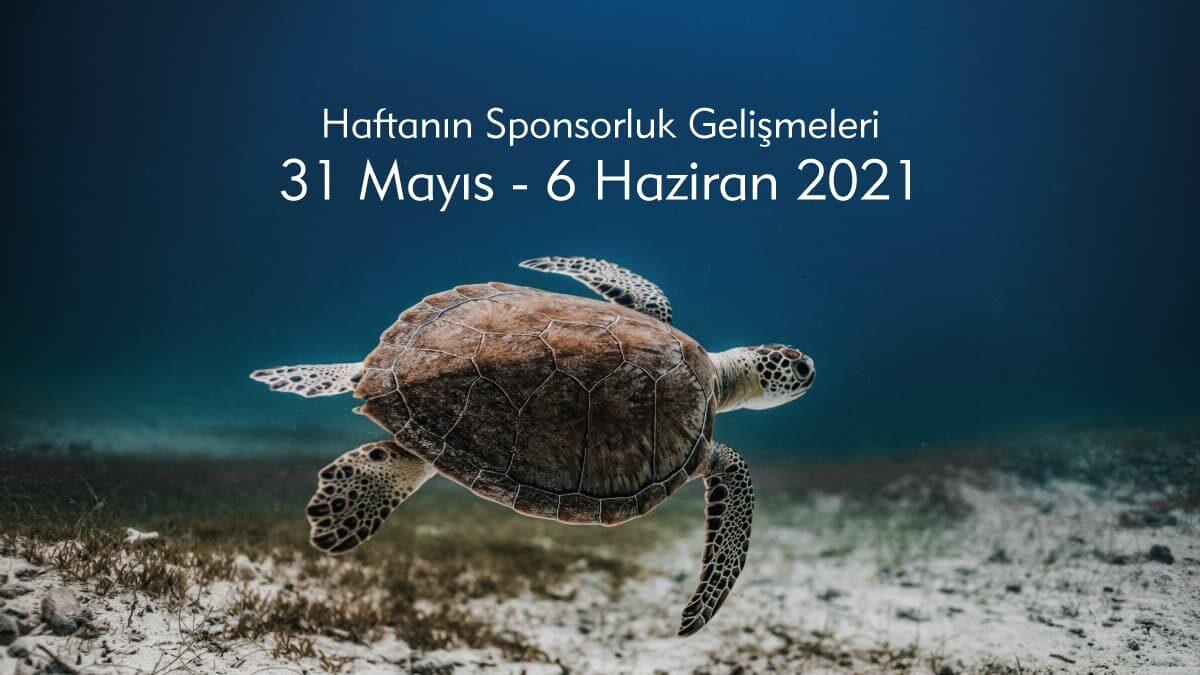 Haftanın Sponsorluk Gelişmeleri: 31 Mayıs-6 Haziran 2021