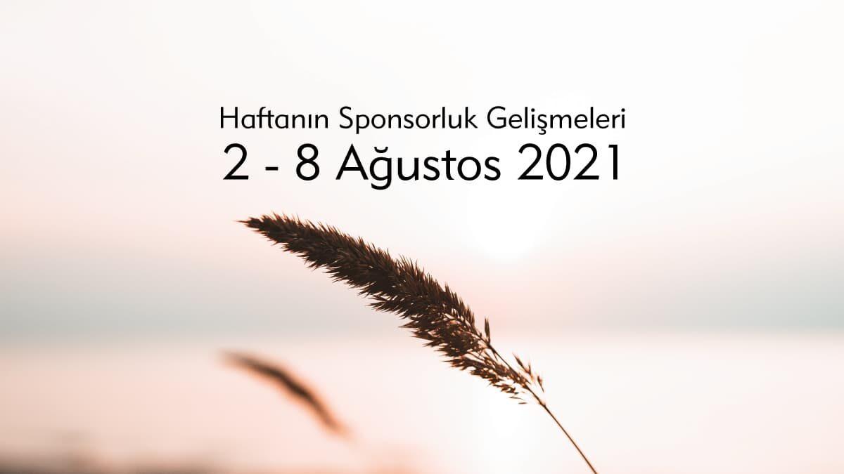 Haftanın Sponsorluk Gelişmeleri: 2-8 Ağustos 2021