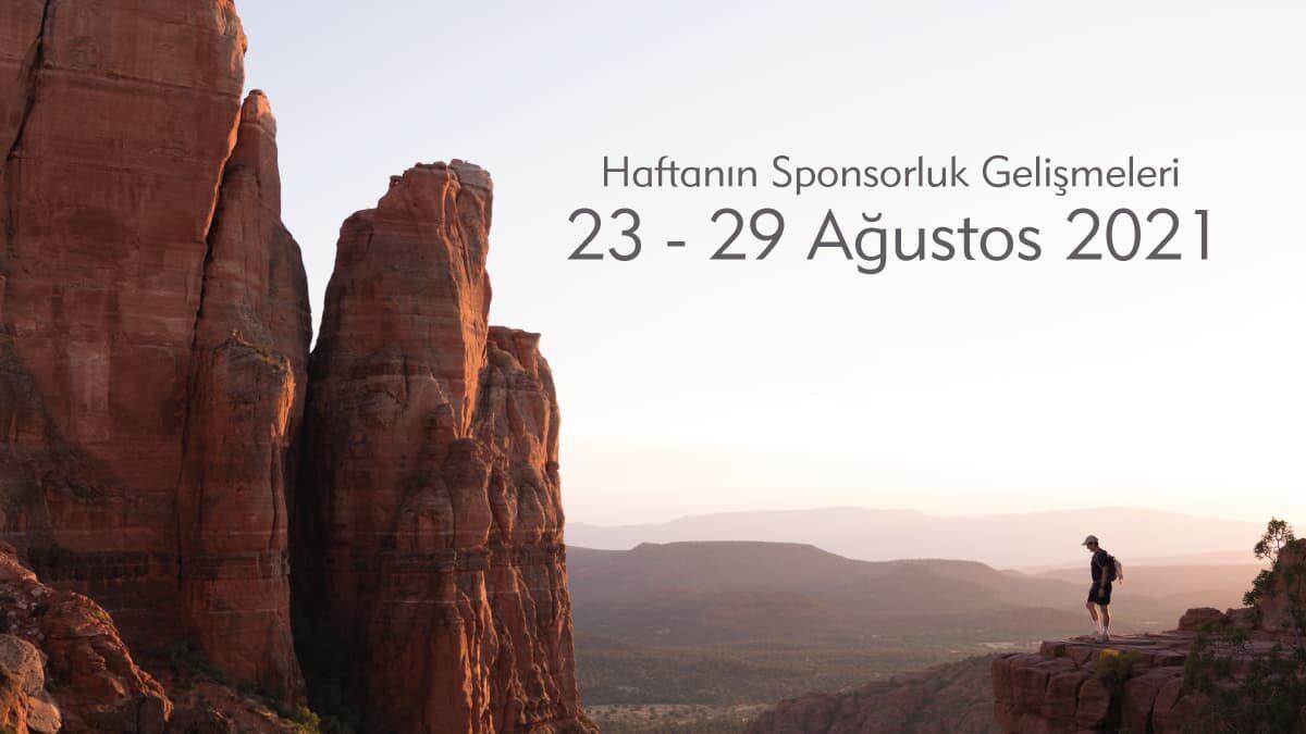Haftanın Sponsorluk Gelişmeleri: 23-29 Ağustos 2021
